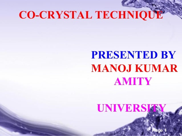 CO-CRYSTAL TECHNIQUE PRESENTED BY MANOJ KUMAR AMITY UNIVERSITY Powerpoint Templates  Page 1