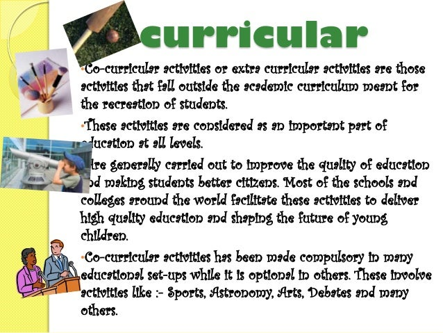 neglect for co curricular activities 8 extra-curricular activities to put your children in september 10, 2013 by reena 6 comments school has started, and getting back into a routine and out of vacation mode is difficult for children, as well as parents (i am sure some of you are so happy that your children are back in school and on a routine.
