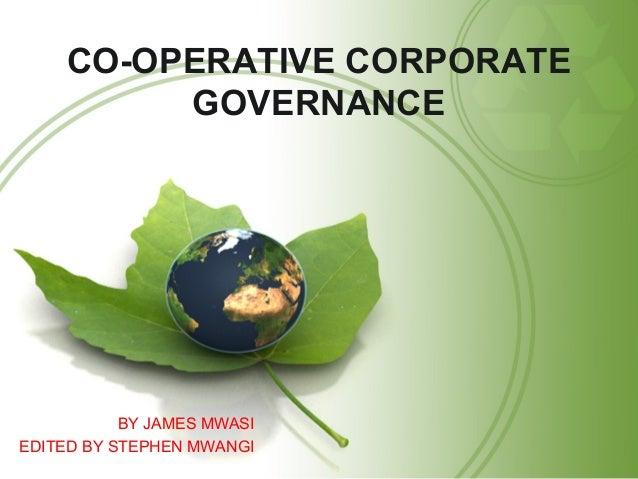 CO-OPERATIVE CORPORATE GOVERNANCE BY JAMES MWASI EDITED BY STEPHEN MWANGI