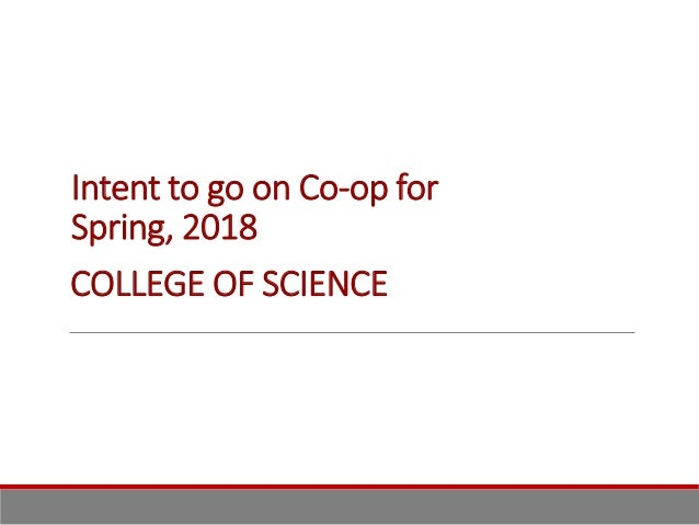 Intent to go on Co-op for Spring/Summer 1, 2017 COLLEGE OF SCIENCE