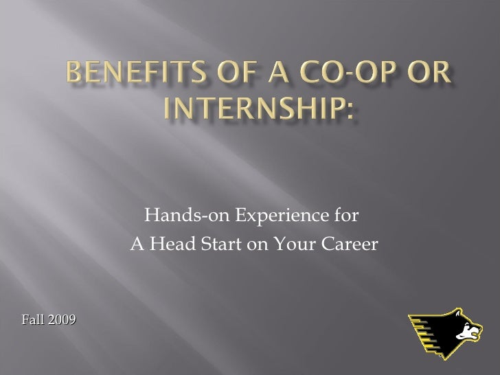 Hands-on Experience for  A Head Start on Your Career Fall 2009