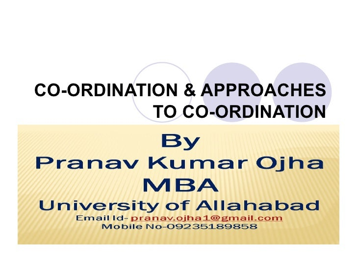 CO-ORDINATION & APPROACHES           TO CO-ORDINATION