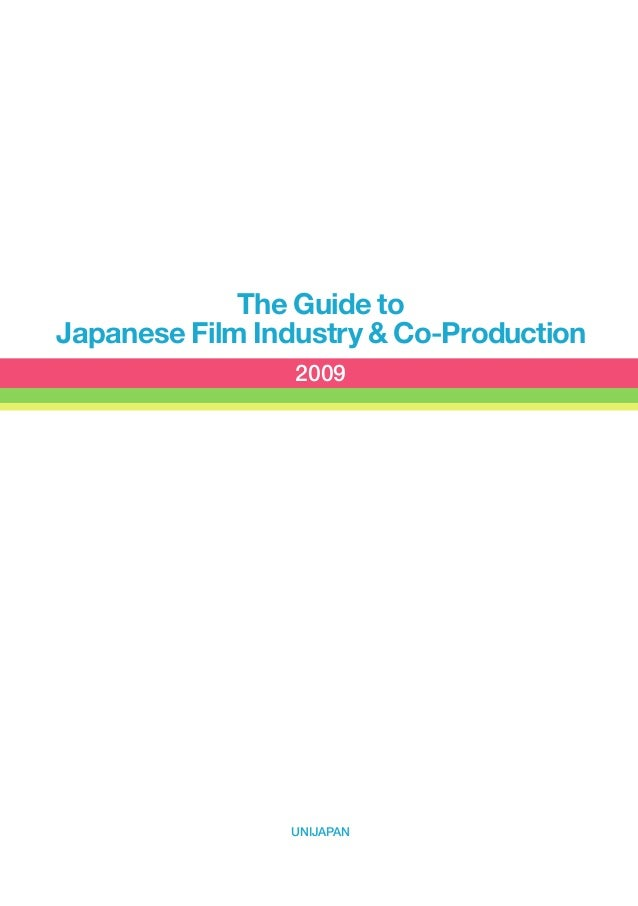 The Guide toJapanese Film Industry & Co-Production2009UNIJAPAN
