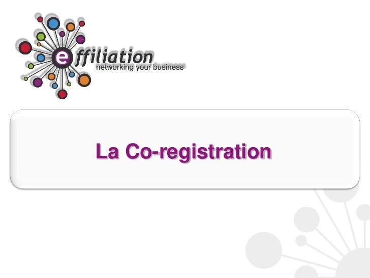 La Co-registration