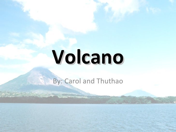Volcano By: Carol and Thuthao