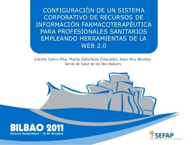 CONFIGURACIÓN DE UN SISTEMA CORPORATIVO DE RECURSOS DE INFORMACIÓN FARMACOTERAPÉUTICA PARA PROFESIONALES SANITARIOS EMPLEA...
