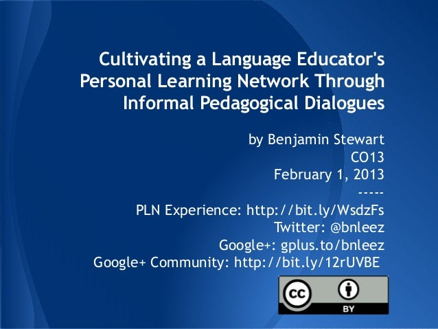 Cultivating a Language EducatorsPersonal Learning Network Through     Informal Pedagogical Dialogues                      ...