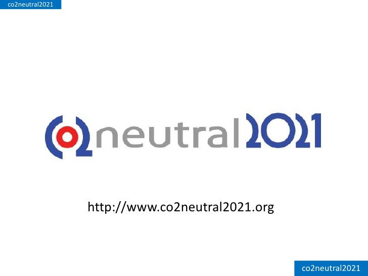 co2neutral2021<br />http://www.co2neutral2021.org <br />co2neutral2021<br />