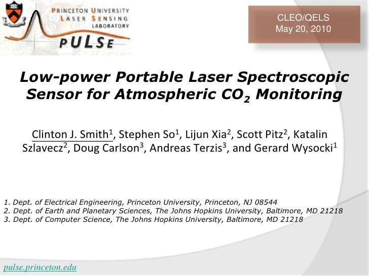 CLEO/QELS<br />May 20, 2010<br />Low-power Portable Laser Spectroscopic Sensor for Atmospheric CO2 Monitoring<br />Clinton...