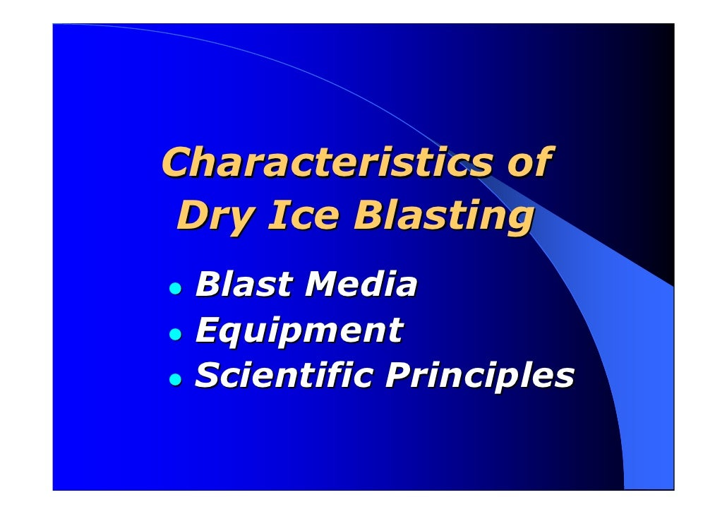 Characteristics of Dry Ice Blasting Blast Media Equipment Scientific Principles