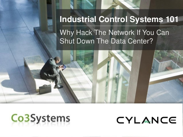 Industrial Control Systems 101 - Why Hack The Network If You Can Shut Down The Data Center?