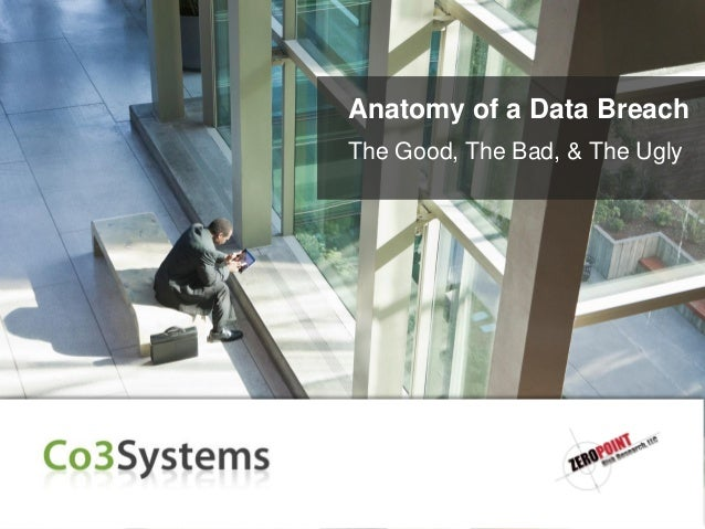Anatomy Of A Breach: The Good, The Bad & The Ugly