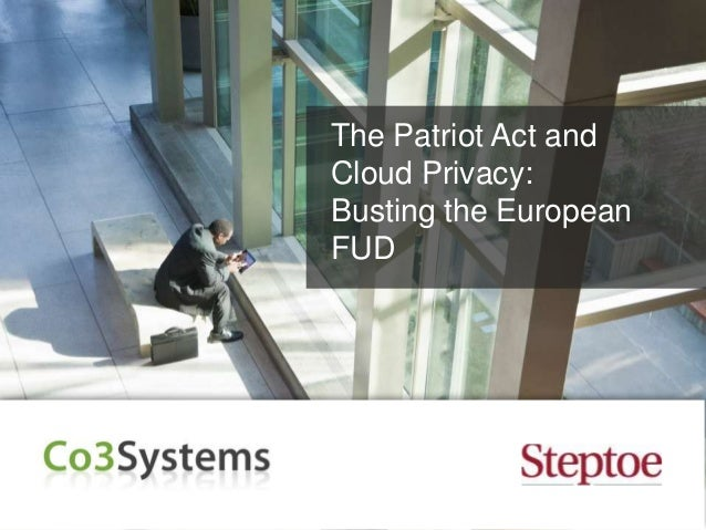 The Patriot Act and Cloud Security - Busting the European FUD