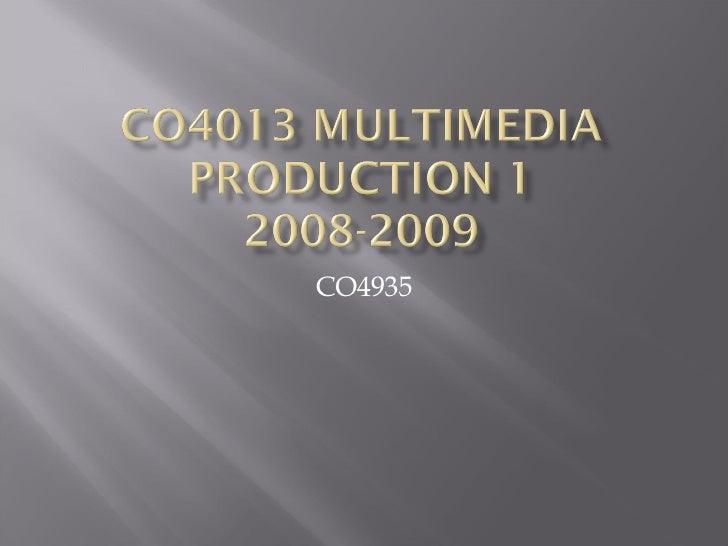 Co4013 Multimedia Production 1