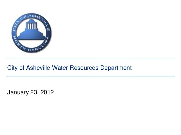 City of Asheville Water Resources DepartmentJanuary 23, 2012