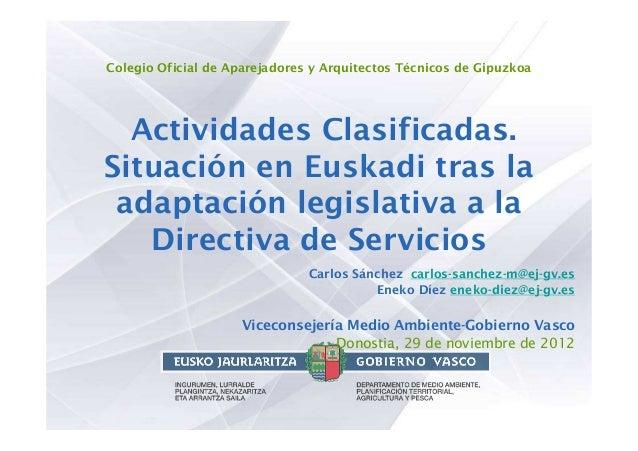 Colegio Oficial de Aparejadores y Arquitectos Técnicos de Gipuzkoa  Actividades Clasificadas.Situación en Euskadi tras la ...