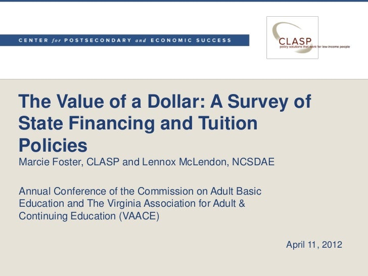 The Value of a Dollar: A Survey ofState Financing and TuitionPoliciesMarcie Foster, CLASP and Lennox McLendon, NCSDAEAnnua...
