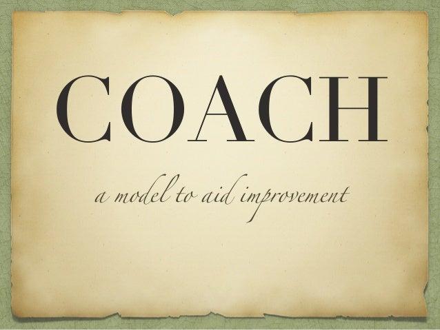 COACH: a model to aid improvement