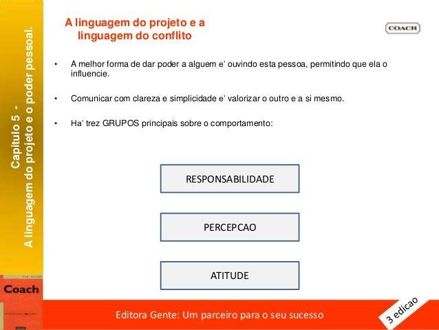 Capitulo5- Alinguagemdoprojetoeopoderpessoal Editora Gente: Um parceiro para o seu sucessoEditora Gente: Um parceiro para ...