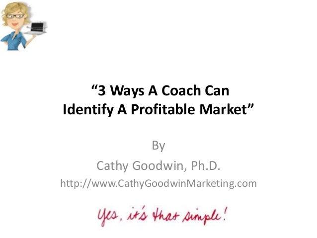 3 Ways A Coach Can Identify A Profitable Target Market