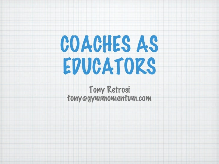 Coaches as Educators Tony Retrosi Lecture