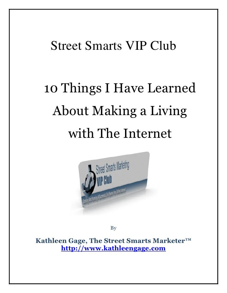Street Smarts VIP Club  10 Things I Have Learned    About Making a Living        with The Internet                    ByKa...