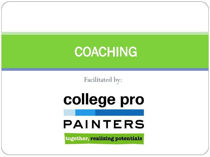 COACHING  Facilitated by: