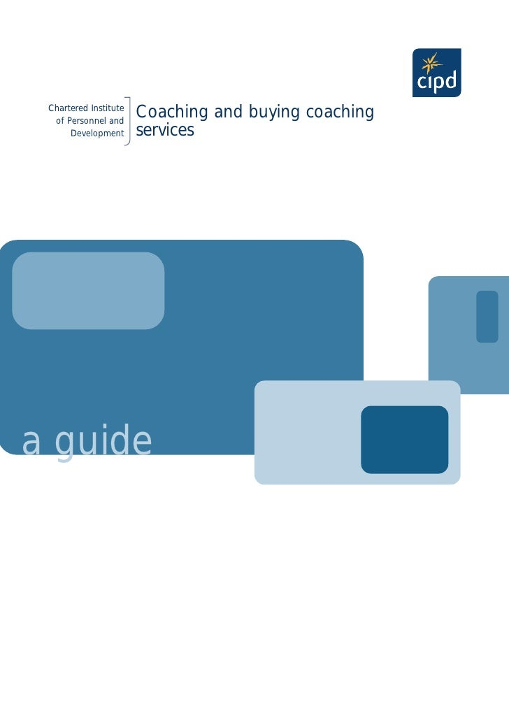 Chartered Institute                        Coaching and buying coaching   of Personnel and                        services...