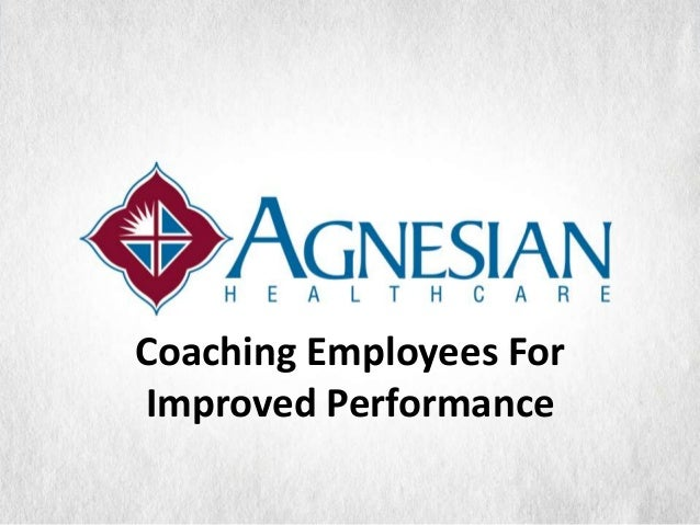 Coaching Employees ForImproved Performance
