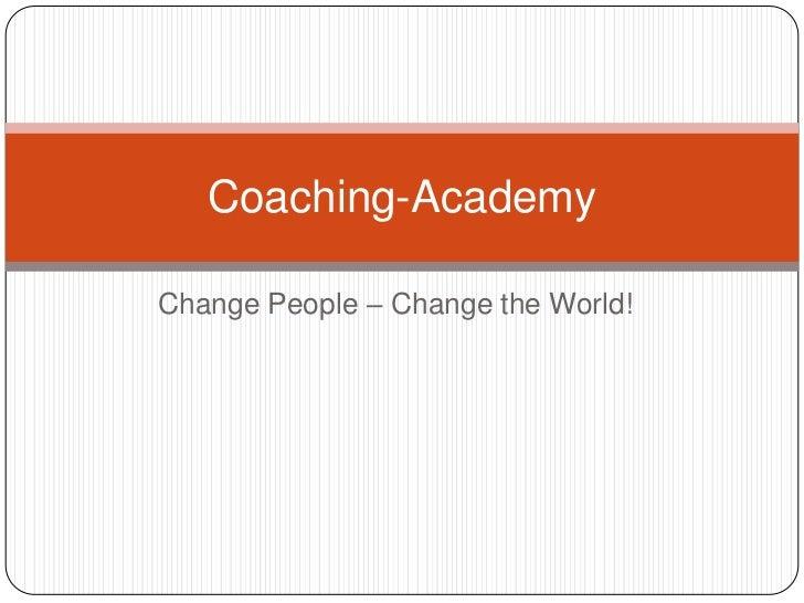 Coaching-AcademyChange People – Change the World!