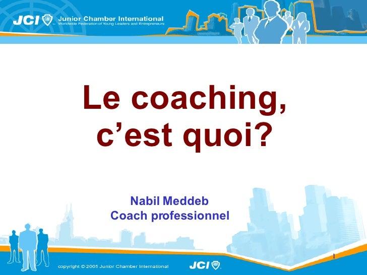 Le coaching, c'est quoi? Coach professionnel Nabil Meddeb