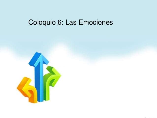 Coloquio 6: Las Emociones