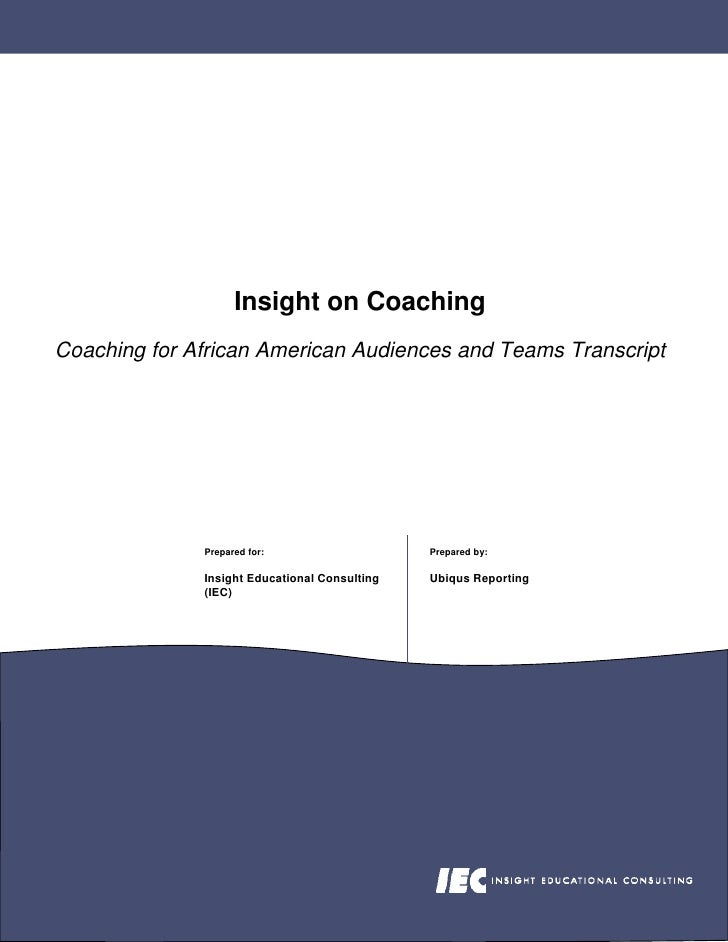 Insight on Coaching Coaching for African American Audiences and Teams Transcript                   Prepared for:          ...