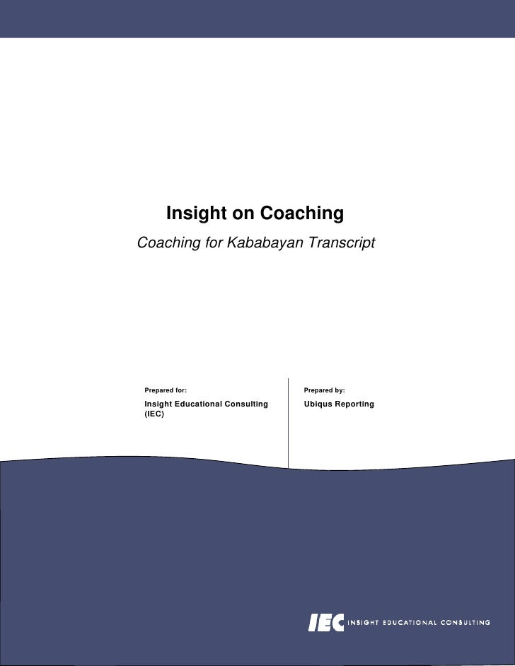 Insight on Coaching Coaching for Kababayan Transcript      Prepared for:                    Prepared by:   Insight Educati...