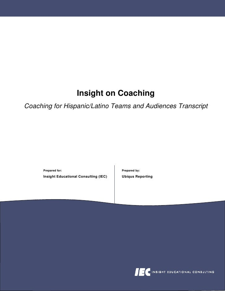 Insight on Coaching Coaching for Hispanic/Latino Teams and Audiences Transcript           Prepared for:                   ...