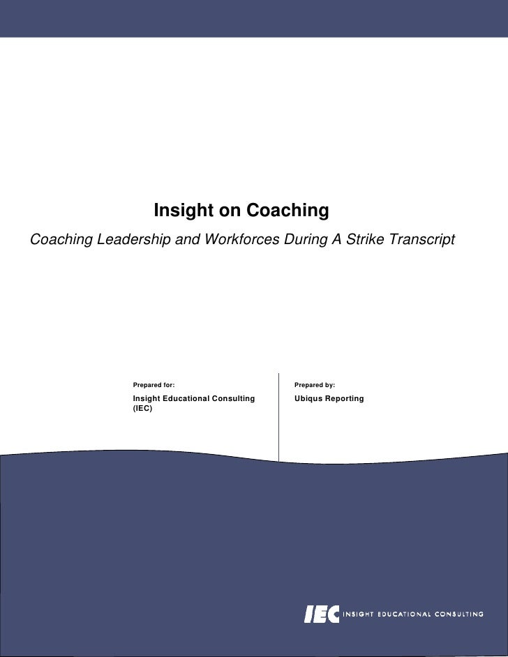 Insight on Coaching Coaching Leadership and Workforces During A Strike Transcript                   Prepared for:         ...