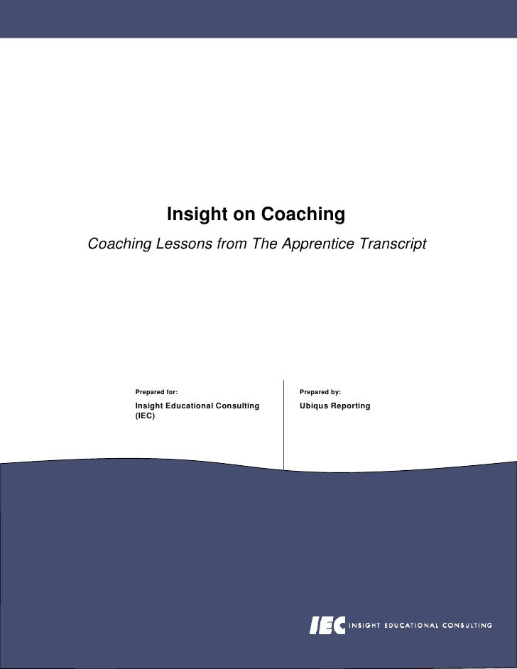 Insight on Coaching Coaching Lessons from The Apprentice Transcript           Prepared for:                    Prepared by...