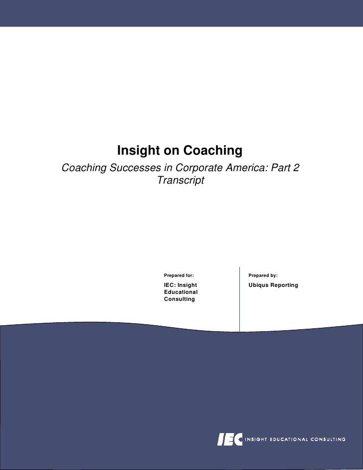 Insight on Coaching Coaching Successes in Corporate America: Part 2                  Transcript                         Pr...