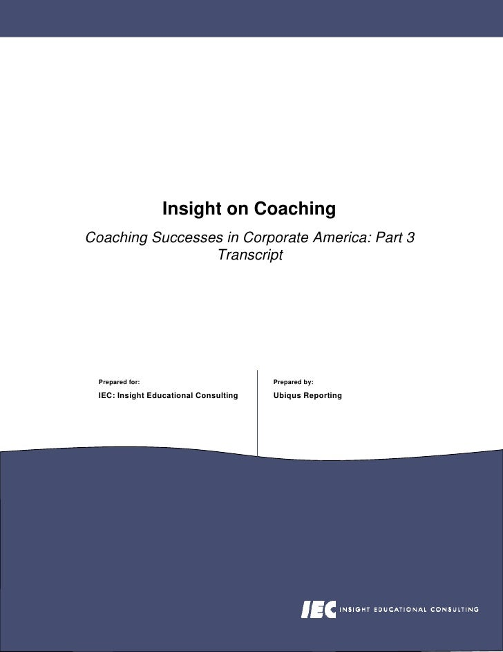 Insight on Coaching Coaching Successes in Corporate America: Part 3                  Transcript       Prepared for:       ...