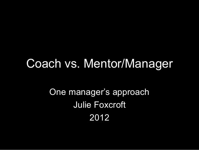 Coach vs Mentor/Manager