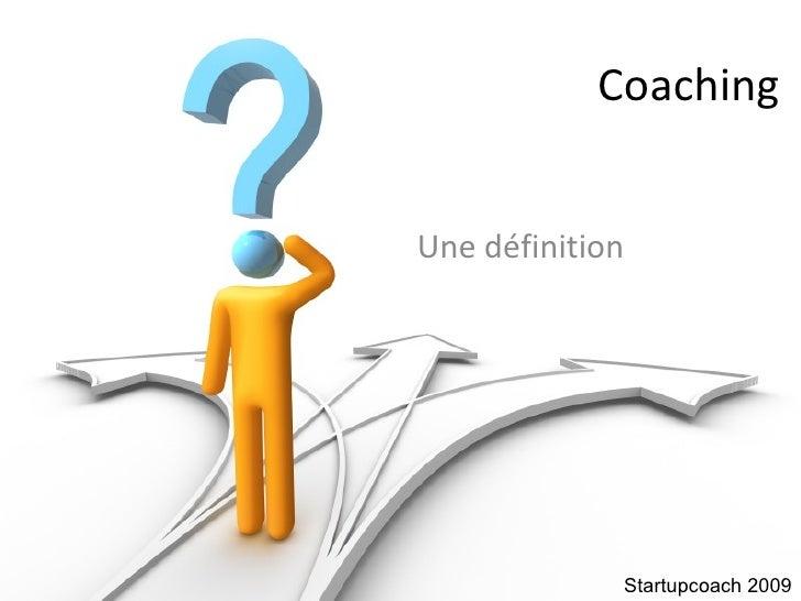 Coaching Une définition Startupcoach 2009