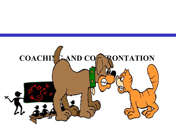 COACHING AND CONFRONTATION
