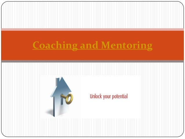 the theories and concepts of coaching and mentoring Coaching blends the best concepts from business,  many of the early psychological theories (adler,  coaching and mentoring.