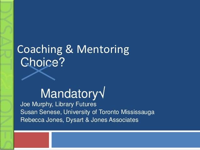 Coaching and Mentoring: Mandatory