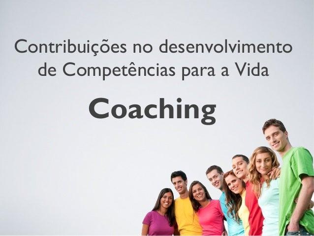 CoachingContribuições no desenvolvimentode Competências para a Vida