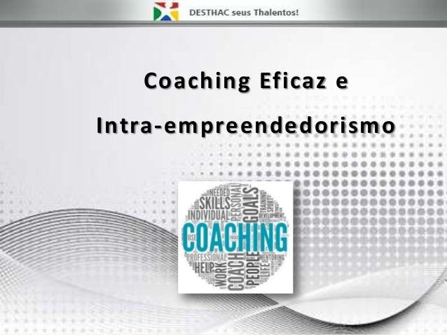 Coaching Eficaz e intra empreendedorismo