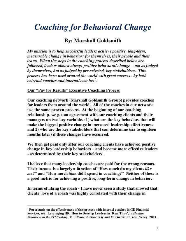 Coaching for Behavioral Change                         By: Marshall GoldsmithMy mission is to help successful leaders achi...
