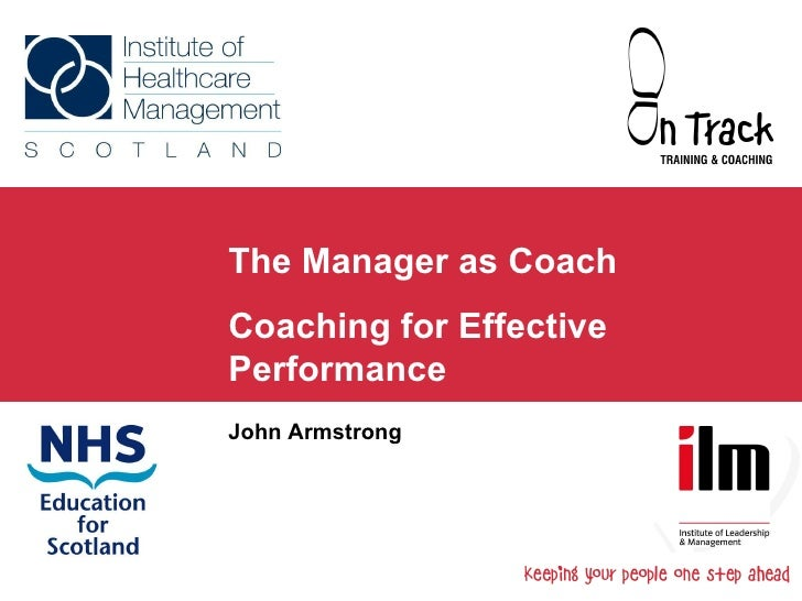 The Manager as Coach Coaching for Effective Performance John Armstrong