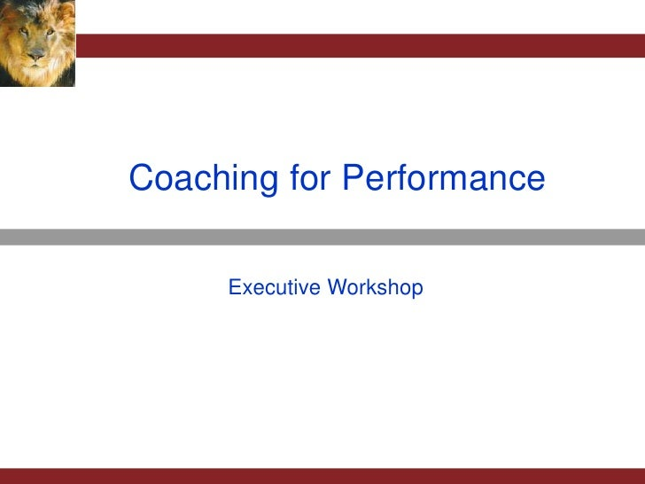 Coaching for Performance       Executive Workshop