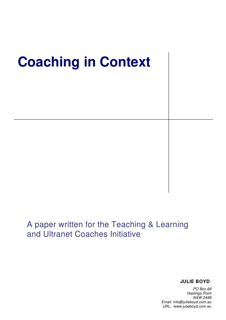 Coaching in Context      A paper written for the Teaching & Learning  and Ultranet Coaches Initiative                     ...